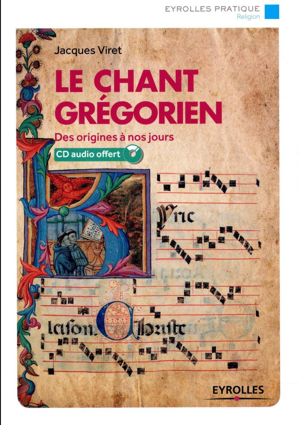 LE CHANT GREGORIEN  -  DES ORIGINES A NOS JOURS (2E EDITION)