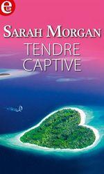 Vente Livre Numérique : Tendre captive  - Sarah Morgan