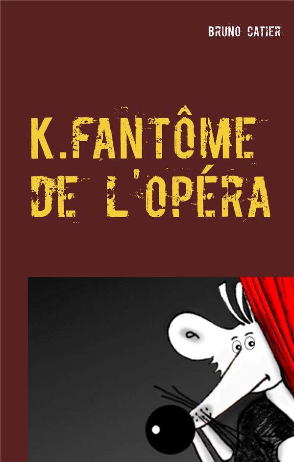 K, fantôme de l'Opéra