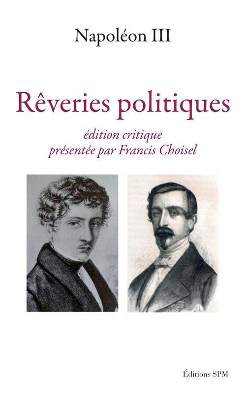 Napoléon III, rêveries politiques