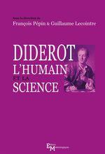 Vente EBooks : Diderot, l'humain et la science  - Guillaume LECOINTRE - François Pépin