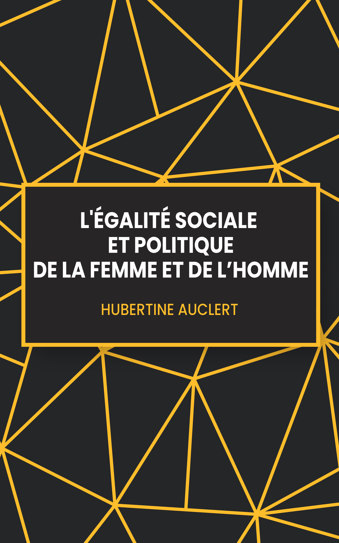 L'égalité sociale et politique de la femme et de l'homme