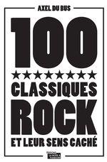 Vente Livre Numérique : 100 classiques rock et leur sens caché  - Axel Du Bus - La Boîte à Pandore