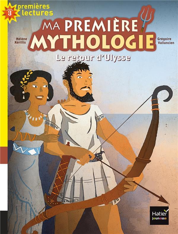Ma première mythologie ; le retour d'Ulysse