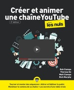 Créer et animer une chaine YouTube pour les nuls (2e édition)  - Rob Ciampa - Theresa MOORE