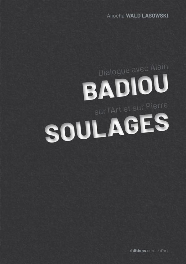 à propos de Pierre Soulages ; dialogue avec Alain Badiou