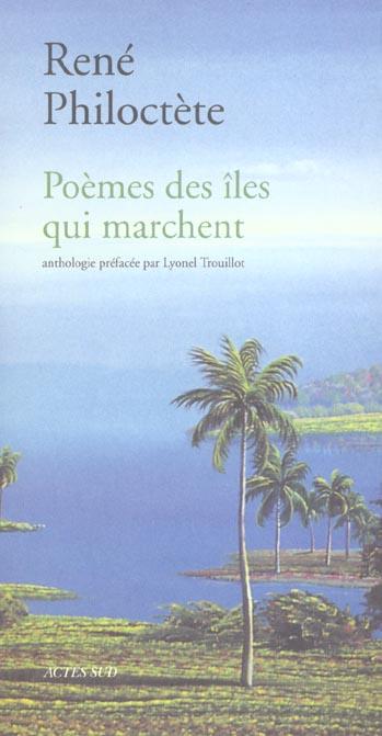 Poemes Des Iles Qui Marchent