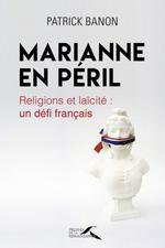 Vente Livre Numérique : Marianne en péril  - Patrick BANON