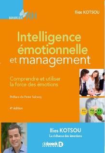 Intelligence émotionnelle et management ; comprendre et utiliser la force des émotions (4e édition)