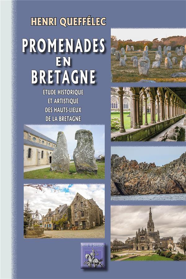 Promenades en Bretagne ; étude historique et artistique des hauts-lieux de la Bretagne