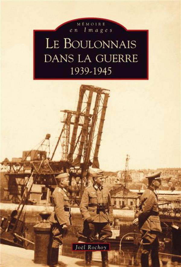 Le boulonnais dans la guerre (1939-1945)
