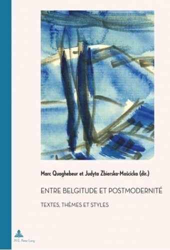 Entre belgitude et postmodernite - textes, themes et styles