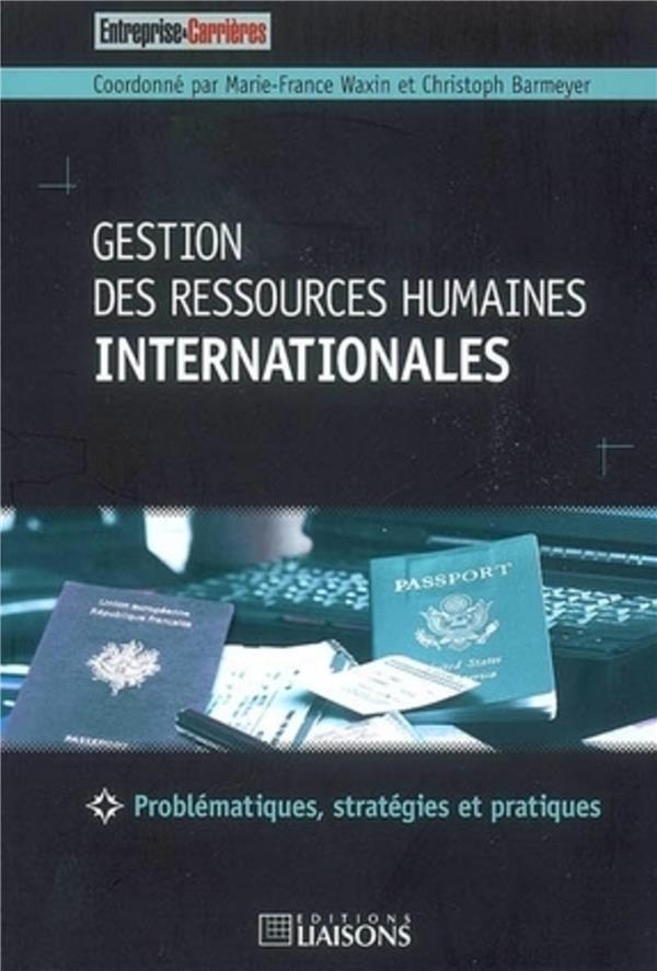 Gestion Des Ressources Humaines Internationales. Problematiques, Strategies Et Pratiques