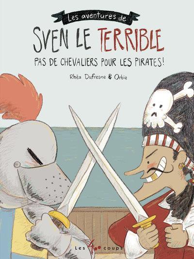 Sven le terrible ; pas de chevalier pour les pirates