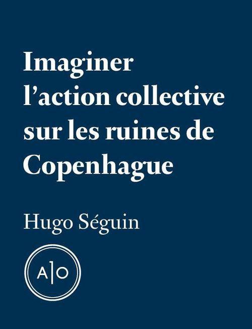 Imaginer l'action collective sur les ruines de Copenhague