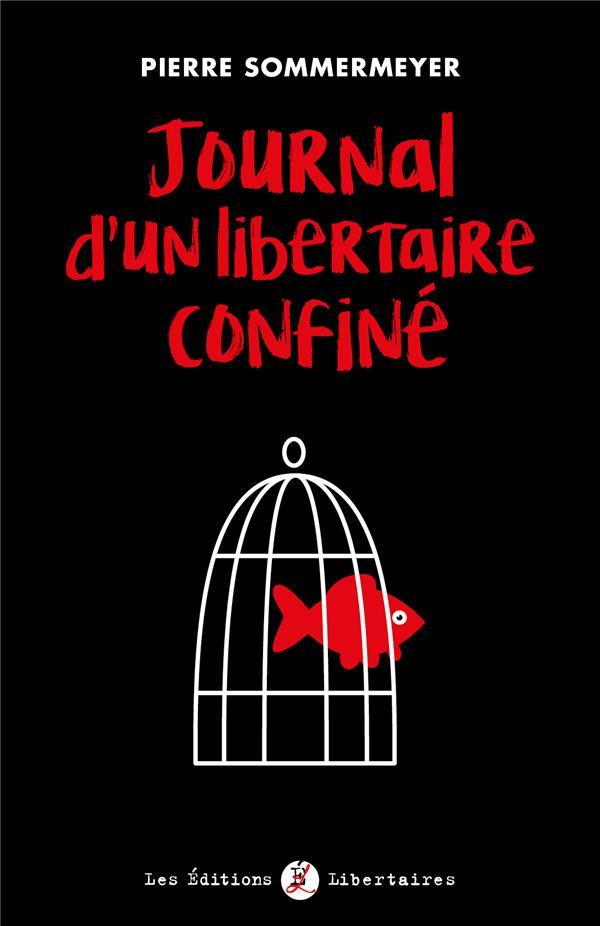 Journal d'un libertaire confiné ; de De Gaulleà Macron