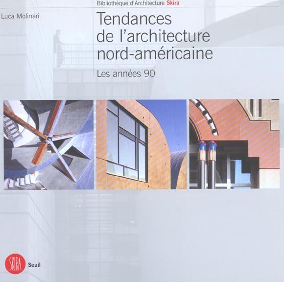 TENDANCES DE L'ARCHITECTURE NORD-AMERICAINE