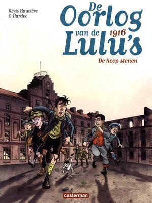 De oorlog van de Lulu's T.3 ; 1916, de hoop stenen