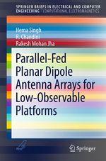 Parallel-Fed Planar Dipole Antenna Arrays for Low-Observable Platforms  - Chandini R. - Rakesh Mohan Jha - Hema Singh