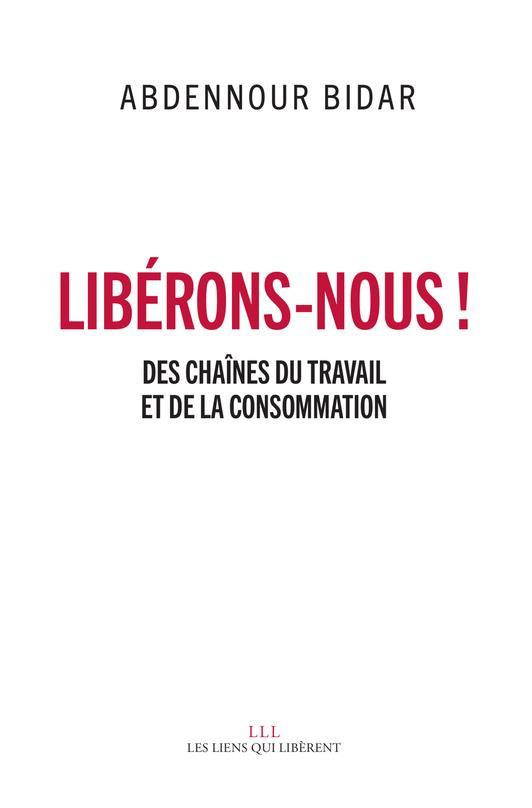Libérons-nous ! des chaînes du travail et de la consommation