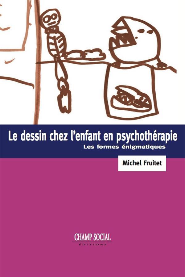 Le dessin chez l'enfant et la psychothérapie ; les formes énigmatiques