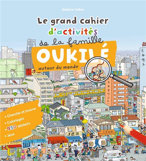 Le grand cahier d'activités de la famille Oukilé autour du monde