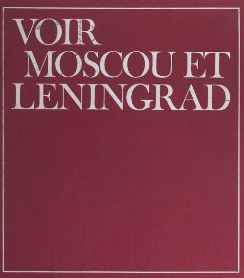 Voir Moscou et Leningrad  - Georges Bortoli