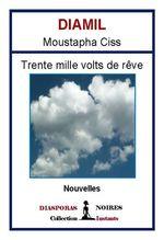 Trente mille volts de rêve  - Diamil Moustapha Ciss