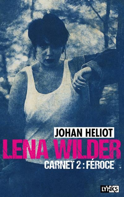 Lena Wilder T.2 ; féroce