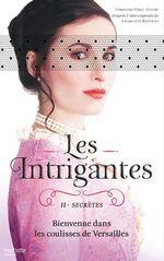 Vente Livre Numérique : Les Intrigantes - Tome 2 - Secrètes  - Christine Féret-Fleury