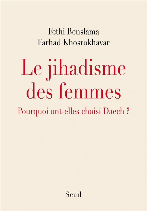 Le jihadisme des femmes ; pourquoi ont-elles choisi Daech ?