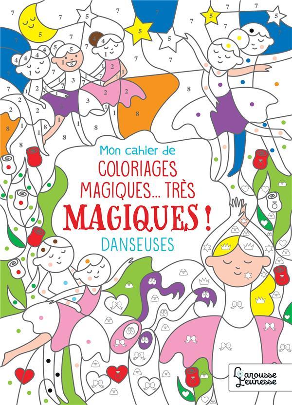 MON CAHIER DE COLORIAGES MAGIQUES... TRES MAGIQUES ! DANSEUSES
