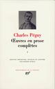 OEUVRES EN PROSE COMPLETES T.1  -  PERIODE ANTERIEURE AUX CAHIERS DE LA QUINZAINE (1897-1899)