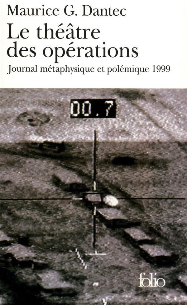 Le théâtre des opérations ; journal métaphysique et polémique 1999
