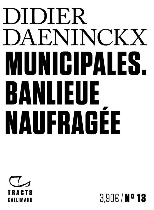 MUNICIPALES  -  BANLIEUE NAUFRAGEE DAENINCKX, DIDIER