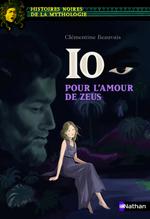 Vente EBooks : Io, pour l'amour de Zeus - Histoires noires de la Mythologie - Dès 12 ans  - Clémentine BEAUVAIS