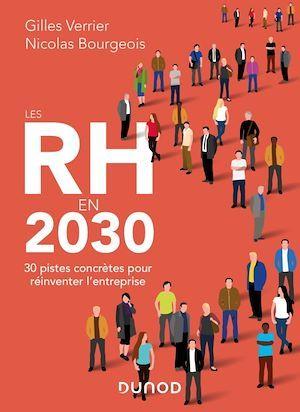 Les RH en 2030 ; 30 pistes concrètes pour réinventer l'entreprise