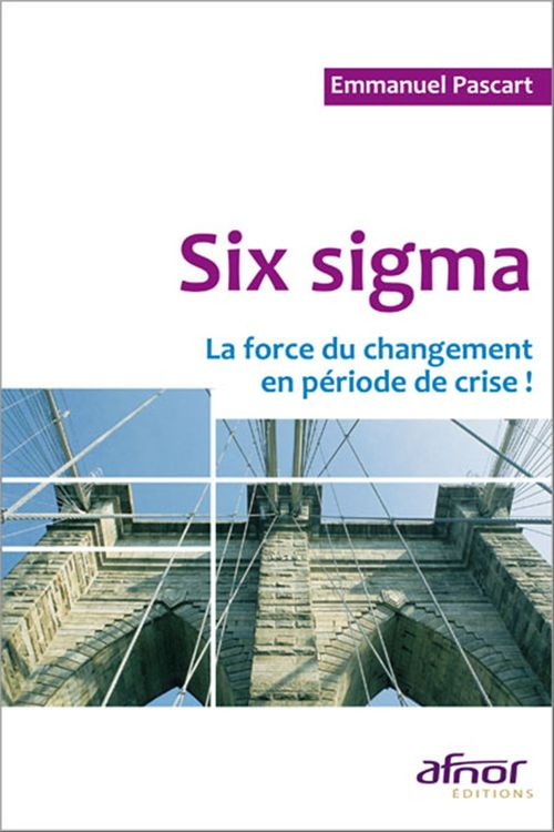 Six sigma ; la force du changement en période de crise !