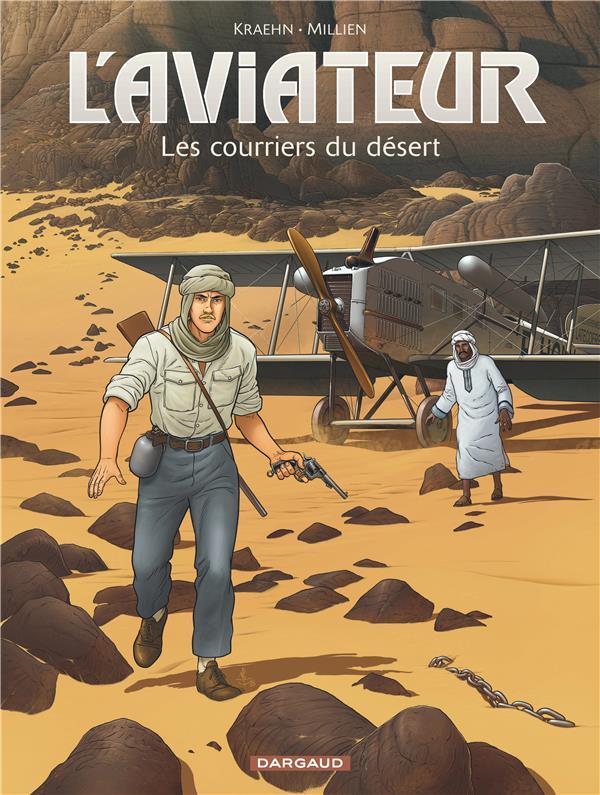 L'aviateur T.3 ; les courriers du désert