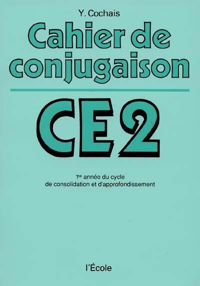 Cahier de conjugaison CE2 ; 1er année di cycle de consolidation et d'approfondissement