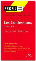 Profil - Rousseau (Jean-Jacques) : Les Confessions (Livres I à IV)