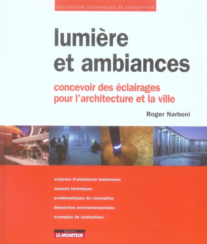 Lumiere Et Ambiances ; Concevoir Des Eclairages Pour L'Architecture Et La Ville