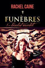 Vente Livre Numérique : Funèbres (Tome 1) - Boulot mortel  - Caine Rachel