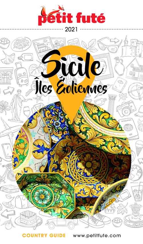 GUIDE PETIT FUTE ; COUNTRY GUIDE ; Sicile, îles Eoliennes (édition 2021)