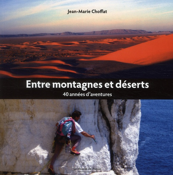 Entre montagnes et déserts ; 40 années d'aventures