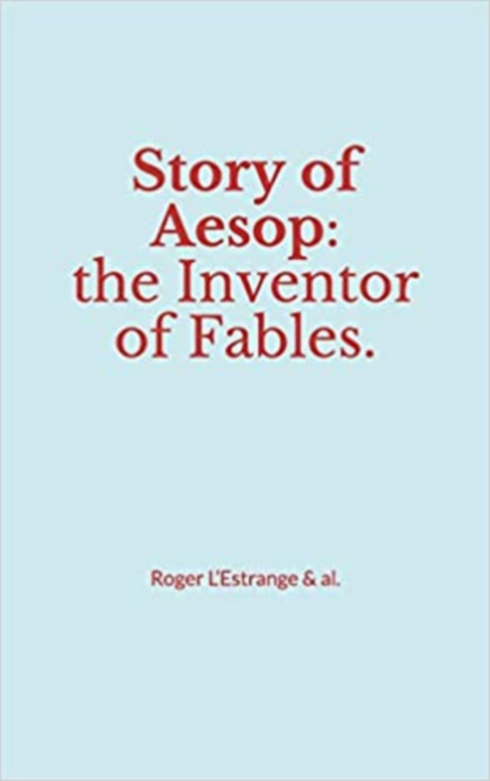 Story of Aesop : the Inventor of Fables