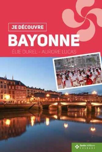 Je découvre Bayonne