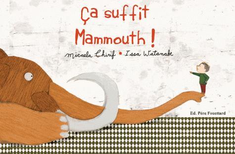 Ca suffit, mammouth !