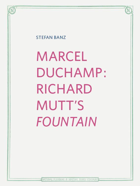 Marcel Duchamp : Richard Mutt's fountain