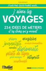 Vente Livre Numérique : J'aime les voyages : 234 idées de métiers et de formations pour y arriver  - Eva Mignot